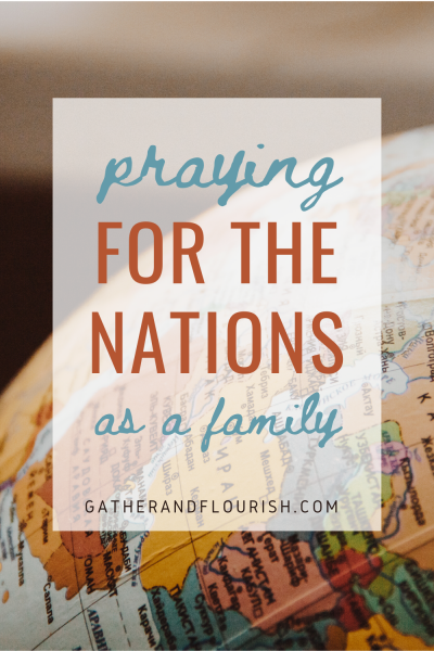 Praying for the Nations as a Family